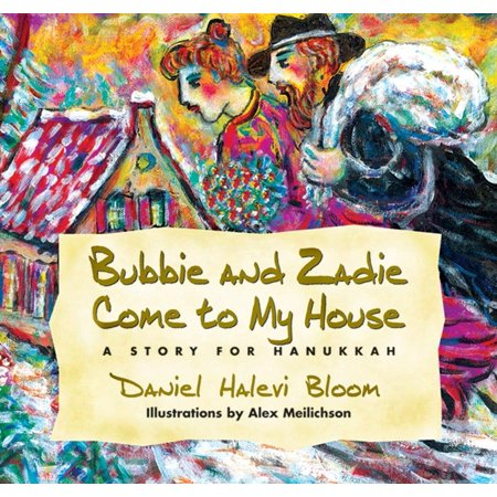 Bubbie and Zadie Come to My House : A Story of Hanukkah