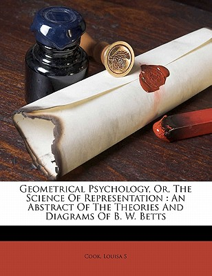 Geometrical Psychology  Or  The Science Of Representation   An Abstract Of The Theories And