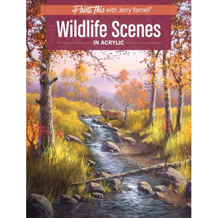 Wildlife Scenes in Acrylic - eBook (Acrylic Landscape Painting Techniques By Jerry Yarnell)