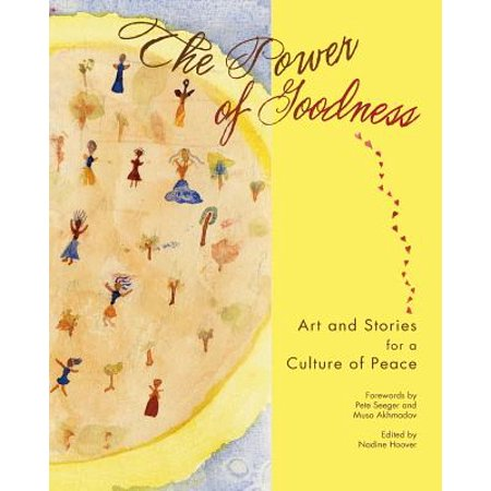 The Power of Goodness : Art and Stories for a Culture of