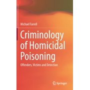 Criminology of Homicidal Poisoning: Offenders, Victims and Detection (Hardcover)