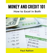 Money and Credit 101, How to Excel In Both - eBook