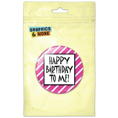 Happy Birthday Button (Happy Birthday To Me Stripes Pink Funny Pinback Button Pin)