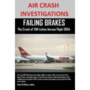 Air Crash Investigations Failing Brakes the Crash of Tam Linhas Aereas Flight Jj3054
