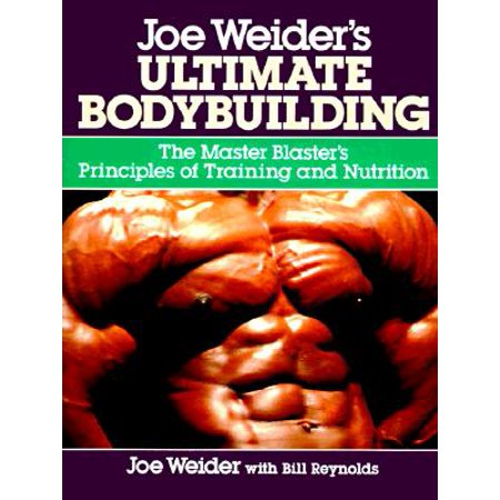 Nutrition Training - Joe Weider's Ultimate Bodybuilding : The Master Blaster's Principles of Training and Nutrition