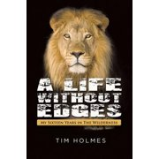 A Life Without Edges : My Sixteen Years in the Wilderness - eBook