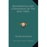 Restoration and Conversion of the Jews (1843)
