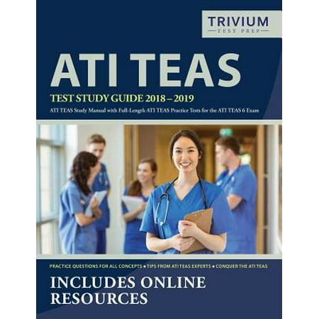 Ati Teas Test Study Guide 2018-2019 : Ati Teas Study Manual with  Full-Length Ati Teas Practice Tests for the Ati Teas 6 Exam