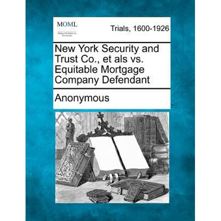 New York Security And Trust Co   Et Als Vs  Equitable Mortgage Company Defendant
