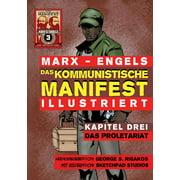 Das Kommunistische Manifest (Illustriert) - Kapitel Drei : Das Proletariat