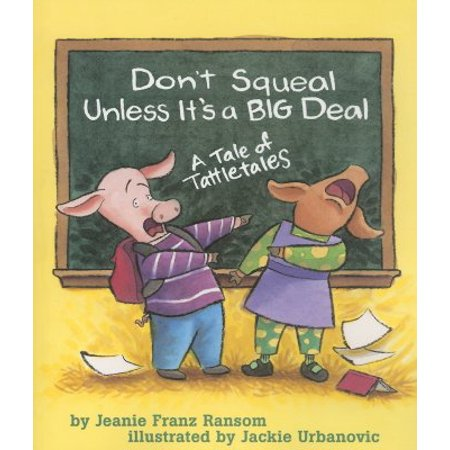 Don't Squeal Unless It's a Big Deal : A Tale of Tattletales