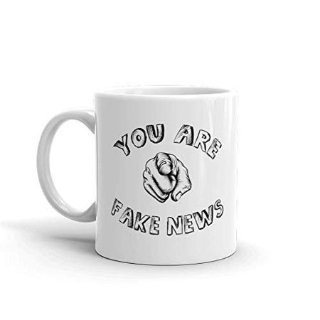 You Are Fake News Funny Novelty Humor 11oz White Ceramic Glass Coffee Tea Mug (Where Do You Buy Fake Glasses)