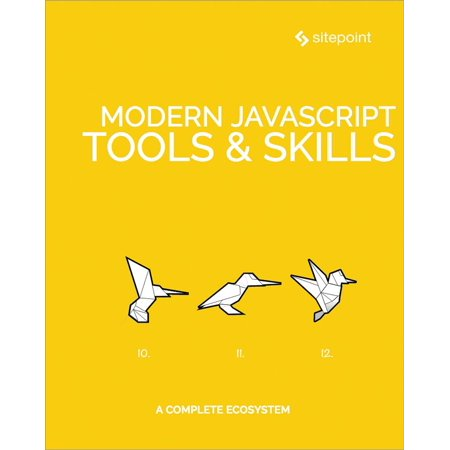 Modern JavaScript Tools & Skills - eBook (Best Javascript Debugging Tools)