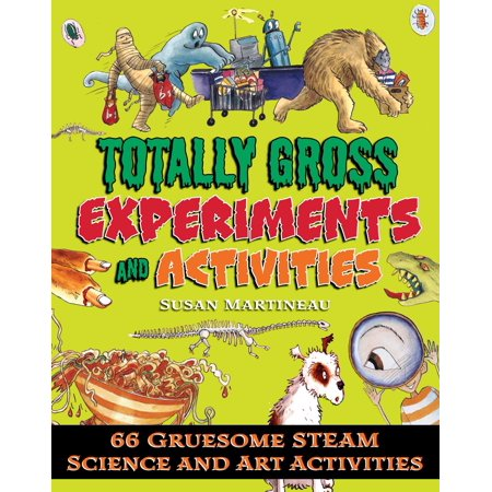 Totally Gross Experiments and Activities : 66 Gruesome STEAM Science and Art - Gross Motor Activities