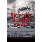 Bigfoot: Monster Of The Ice - eBook