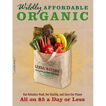 Wildly Affordable Organic : Eat Fabulous Food, Get Healthy, and Save the Planet--All on $5 a Day or Less - 20 Fabulous Halloween Food Ideas