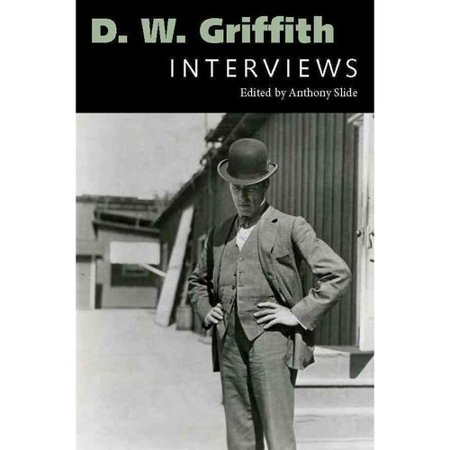 D.W. Griffith: Interviews