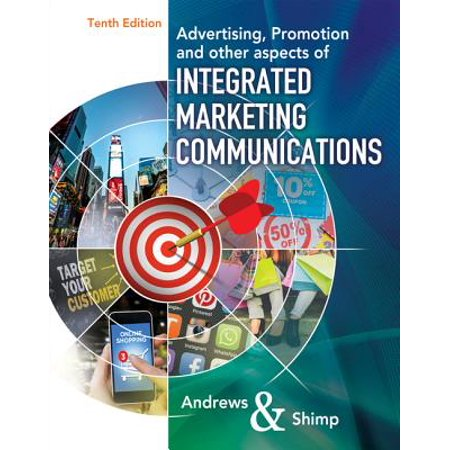 Advertising Promotion and Other Aspects of Integrated Marketing Communications + Mindtap Ad Age on Campus, 1-term Access