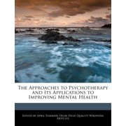 The Approaches to Psychotherapy and Its Applications to Improving Mental Health