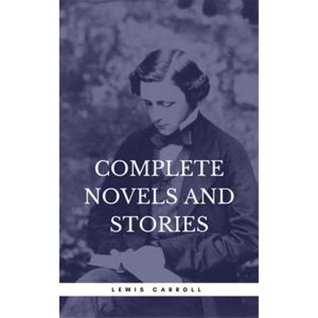 - Carroll, Lewis: Complete Novels And Stories (Book Center) - eBook