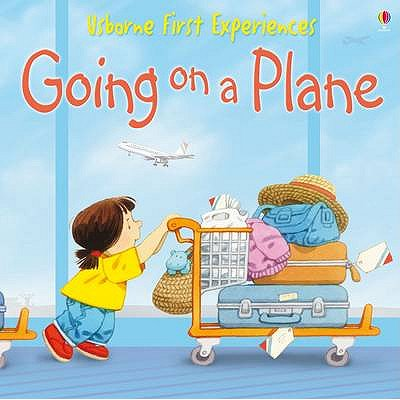 Going on a Plane. Anne Civardi (Going To The Dentist By Anne Civardi)