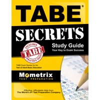 Tabe Secrets Study Guide: Tabe Exam Review for the Test of Adult Basic Education (Paperback)