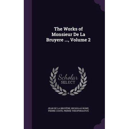 The Works of Monsieur de La Bruyere ..., Volume 2 (Bruyere Usa)