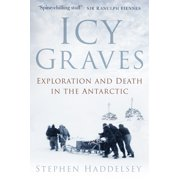 Icy Graves : Exploration and Death in the Antarctic - Hardcover