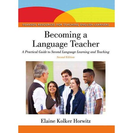 Becoming a Language Teacher: A Practical Guide to Second Language Learning and Teaching by