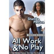All Work & No Play - A Sexy Interracial Romantic Short Story from Steam Books - eBook