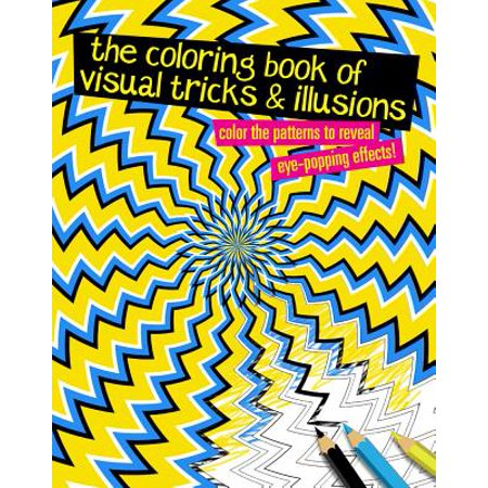 Color Illusions (The Coloring Book of Visual Tricks & Illusions : Color the Patterns to Reveal Eye-Popping)