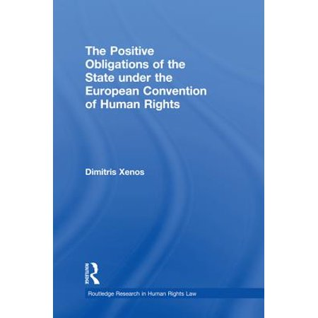 The Positive Obligations of the State under the European Convention of Human Rights - (Rights Of Refugees Under The 1951 Convention)