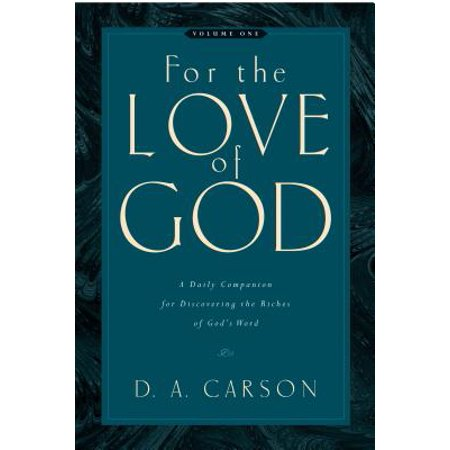 For the Love of God : A Daily Companion for Discovering the Riches of God's
