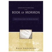 Understanding the Book of Mormon: A Quick Christian Guide to the Mormon Holy Book (Paperback)