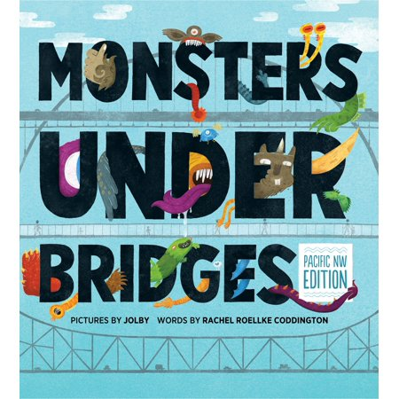 Monsters Under Bridges : Pacific Northwest