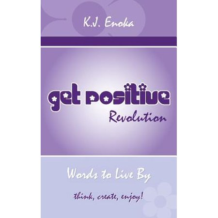 Get Positive Revolution : Words to Live by
