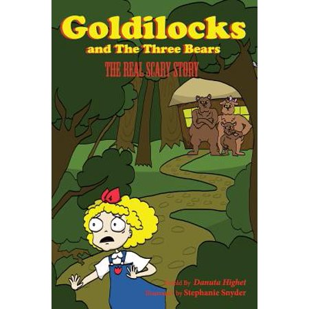 Goldilocks and Three Bears : The Real Scary Story (Real Scary Halloween Stories)