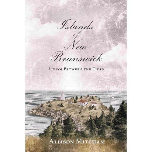 Islands of New Brunswick: Living Between the Tides