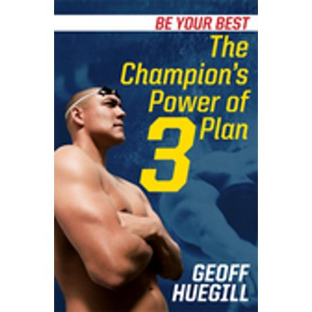 Be Your Best The Champion's Power of 3 Plan -