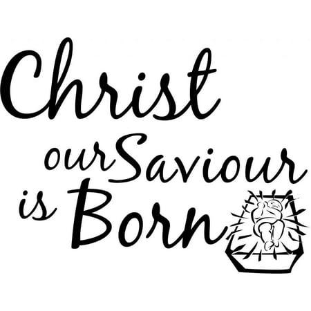 Custom Wall Decal Christ Our Savior Is Born Peel Stick Sticker Vinyl W