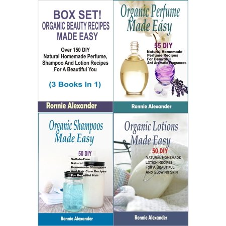 Box Set! Organic Beauty Recipes Made Easy:Over 150 DIY Natural Homemade Perfume, Shampoo And Lotion Recipes For A Beautiful You (3 Books In 1) - eBook](Valentines Boxes Homemade)