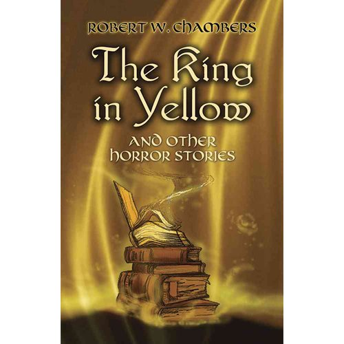 The King In Yellow, And Other Horror Stories