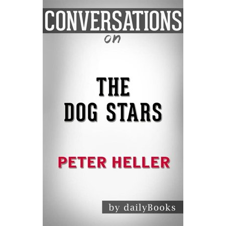 The Dog Stars (Vintage Contemporaries): by?Peter Heller?| Conversation Starters - eBook