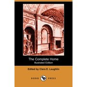 The Complete Home (Illustrated Edition) (Dodo Press) (Paperback)