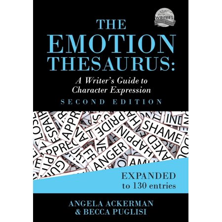 The Emotion Thesaurus : A Writer's Guide to Character Expression (Second (The Language Of Composition 2nd Edition Teachers Manual)