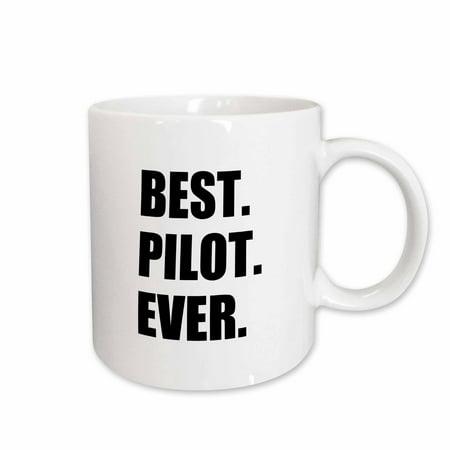 3dRose Best Pilot Ever, fun appreciation gift for talented airplane pilots, Ceramic Mug,
