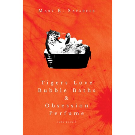 Tigers Love Bubble Baths & Obsession Perfume (who knew!) - eBook](Love Bubble)