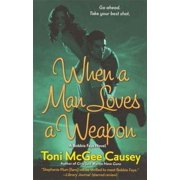 When a Man Loves a Weapon - eBook