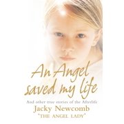 An Angel Saved My Life: And Other True Stories of the Afterlife - eBook