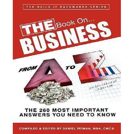 The Book On   Business From A To Z    The 260 Most Important Answers You Need To Know